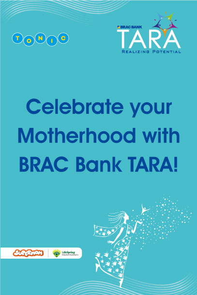 Celebrate your Motherhood with BRAC Bank TARA!
